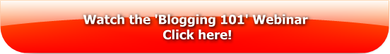 Check out the Blogging 101 Webinar here