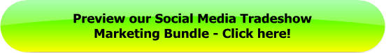 Preview the Social Media Tradeshow Marketing Bundle - Click Here!